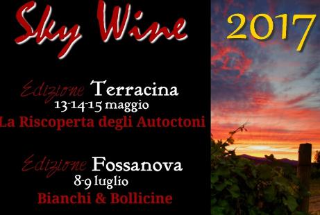 La 11^ edizione di SKY WINE nel Borgo Medioevale di FOSSANOVA (PRIVERNO), da sabato 8 a lunedì 10 luglio 2017 con un ricco programma di appuntamenti. Il tema della rassegna…